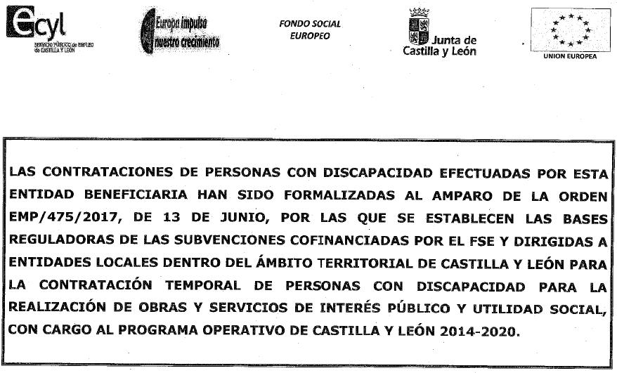 Las contrataciones de personas con discapacidad efectuadas por esta entidad beneficiaria han sido formalizadas al amparo de la orden EMP/475/2017, de 13 de junio
